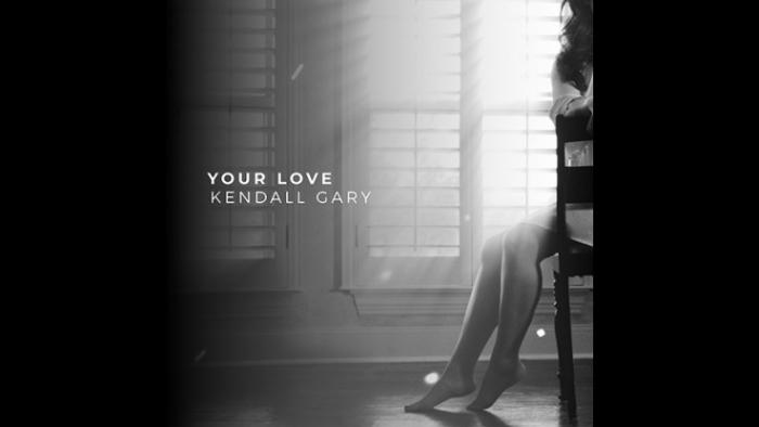 Kendal Gary Your Love