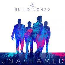 Building 429 Unashamed Dennis Russo Critical Blast