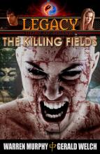 Legacy: The Killing Fields by Warren Murphy and Gerald Welch