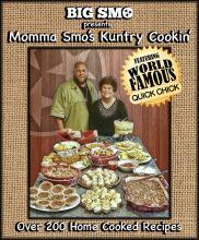 Big Smo Momma Smo Kuntry Cookin Cookbook