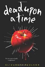 Dead Upon a Time Elizabeth Paulson Scholastic