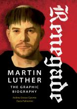 Renegade: Martin Luther Graphic Biography