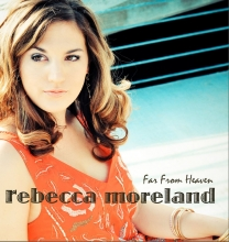 "Rebecca Moreland, ""Far From Heaven"""