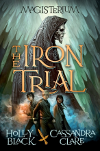 The Iron Trial by Holly Black and Cassandra Clare