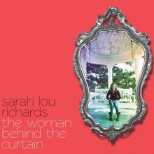 "Sarah Lou Richards, ""The Woman Behind the Curtain"""
