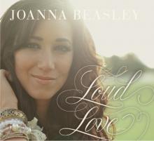 """Joanna Beasley, """"Loud Love"""""""