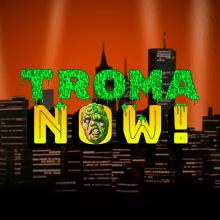 Troma Now